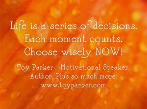 Life is a series of decisions.Toy's quote.standalone.2013