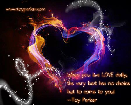 Now is the time to live LOVE daily!