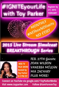 February 2015 IGNITEyourLife NOboxNOlimits NO Cost Breakthrough Series Simulcast